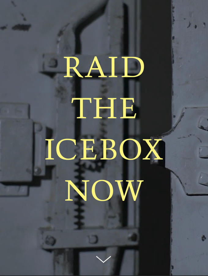 "Yellow type reading ""Raid the Icebox Now"" superimposed over a grey metal door with complicated lock mechanism"